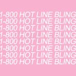 1-800 Hot Line Bling