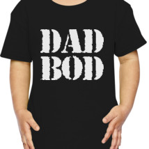 7e47b3b7 ... T-shirt $19.35. Dad Bod- Dad, Gifts For Dads, Father's Day Gifts, Funny,  Gift