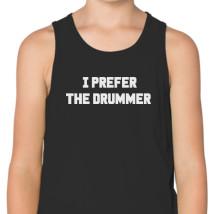 d723c9c9557df I Prefer The Drummer Kids Tank Top