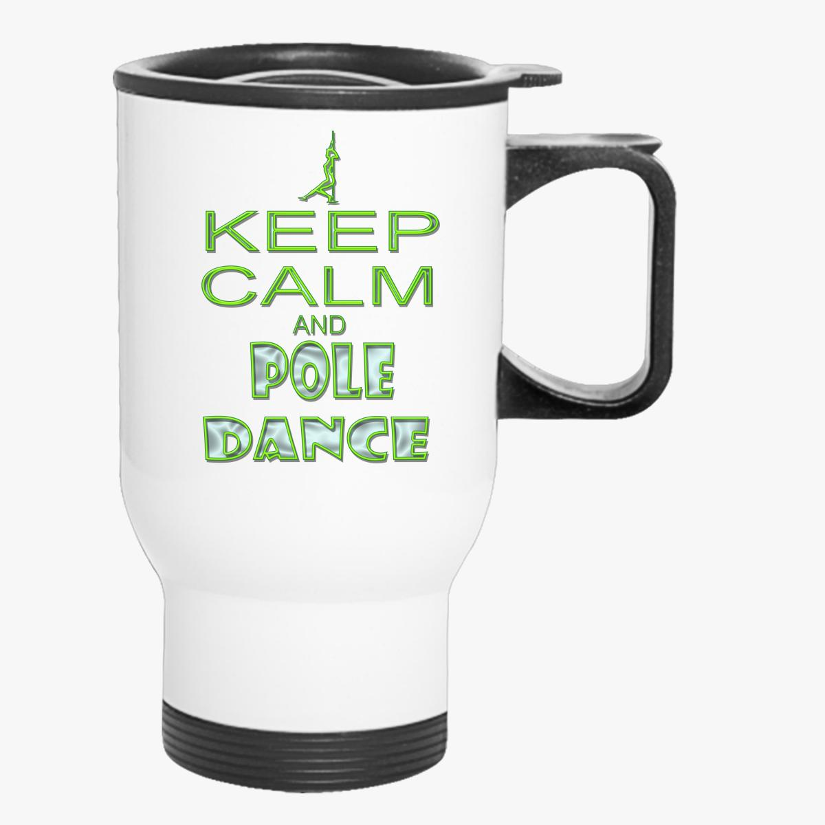 Buy Keep Calm Pole Dance Travel Mug, 38088