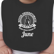 bdf4b8e680af Never underestimate an old man who was born in June Baby Bib ...