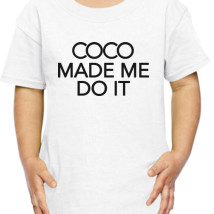 19f46420 Coco Made Me Do It inspired logo Toddler T-shirt | Kidozi.com